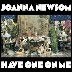 Joanna Newsom's Have One on Me.