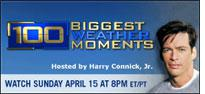 100 Biggest Weather Moments.